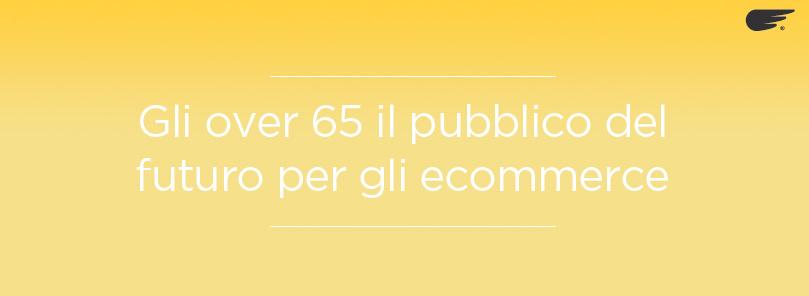 over 65 il futuro degli ecommerce